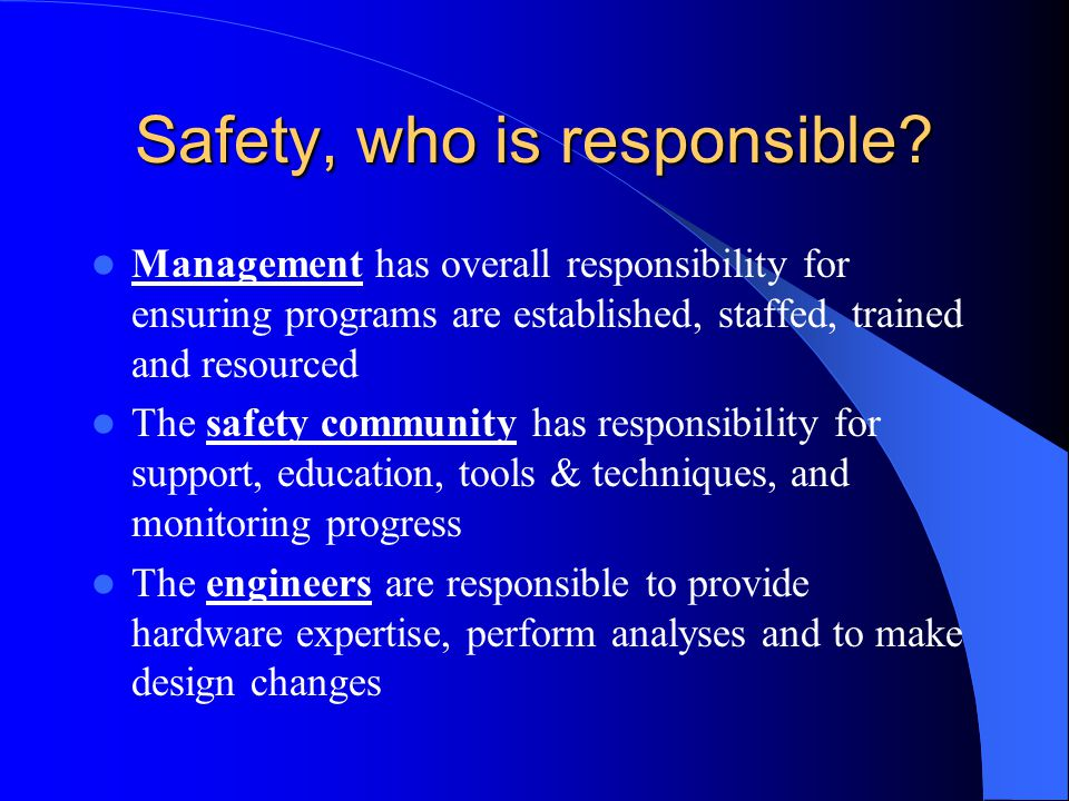 Safety, who is responsible
