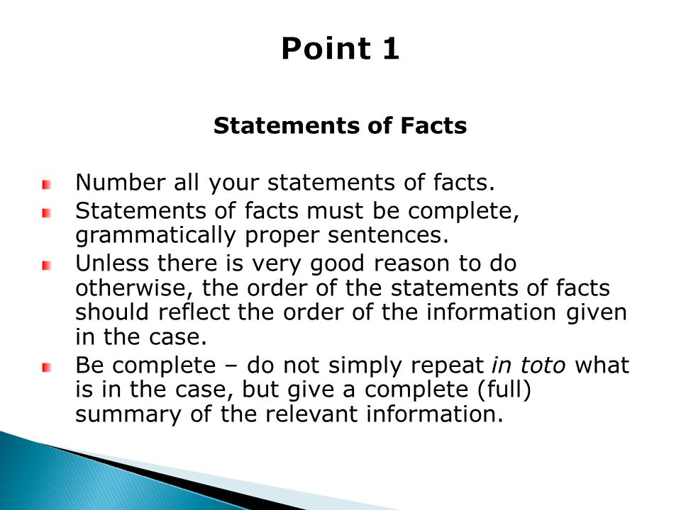 Point 1 Statements of Facts Number all your statements of facts.