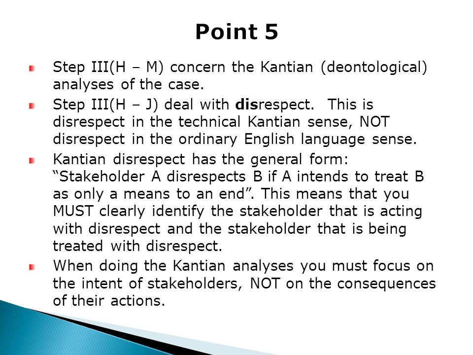 Point 5 Step III(H – M) concern the Kantian (deontological) analyses of the case.