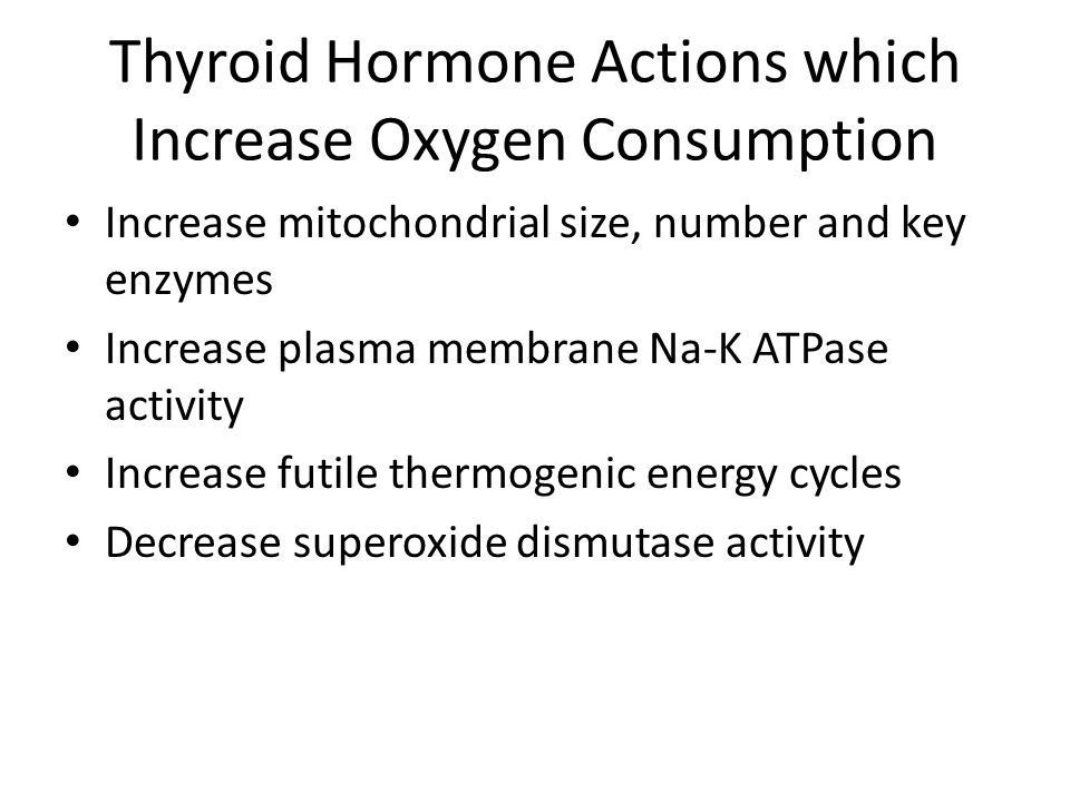 Thyroid Hormone Actions which Increase Oxygen Consumption