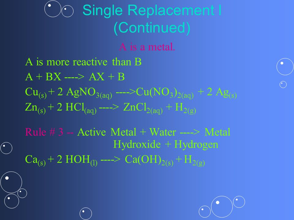 Single Replacement I (Continued)