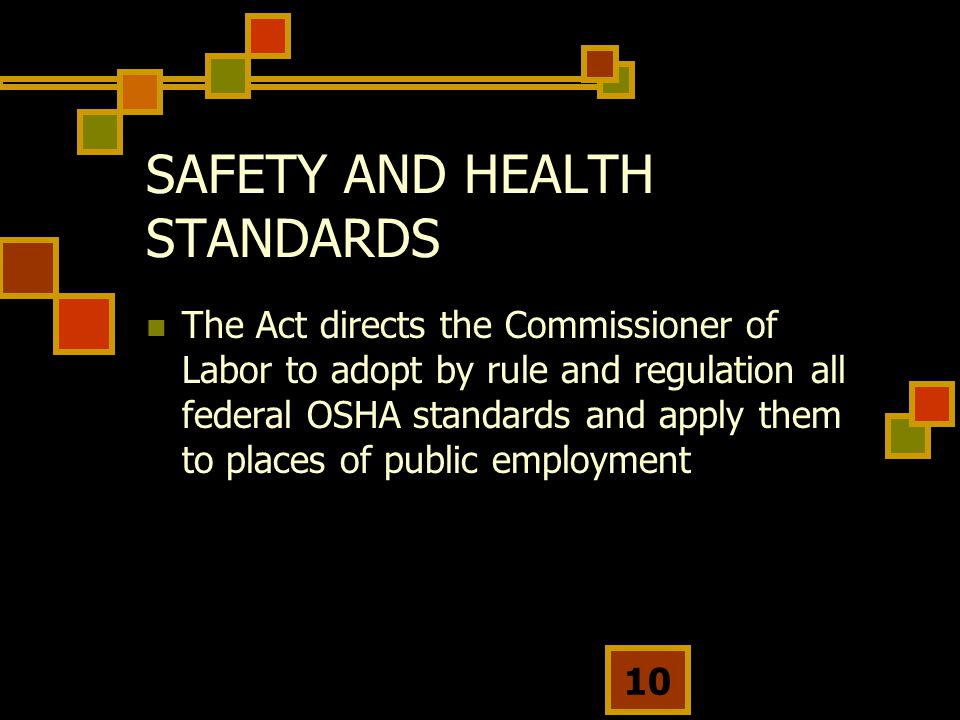 SAFETY AND HEALTH STANDARDS