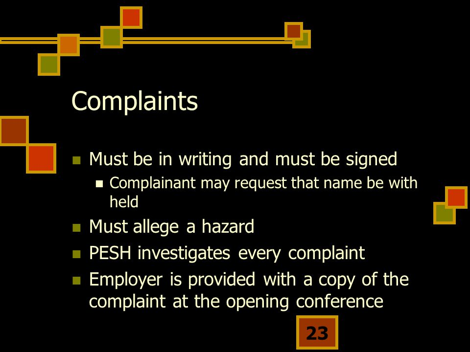Complaints Must be in writing and must be signed Must allege a hazard