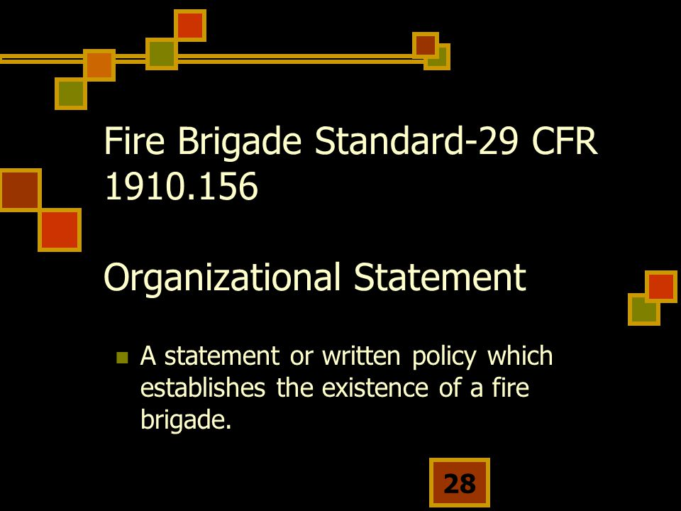 Fire Brigade Standard-29 CFR 1910.156 Organizational Statement