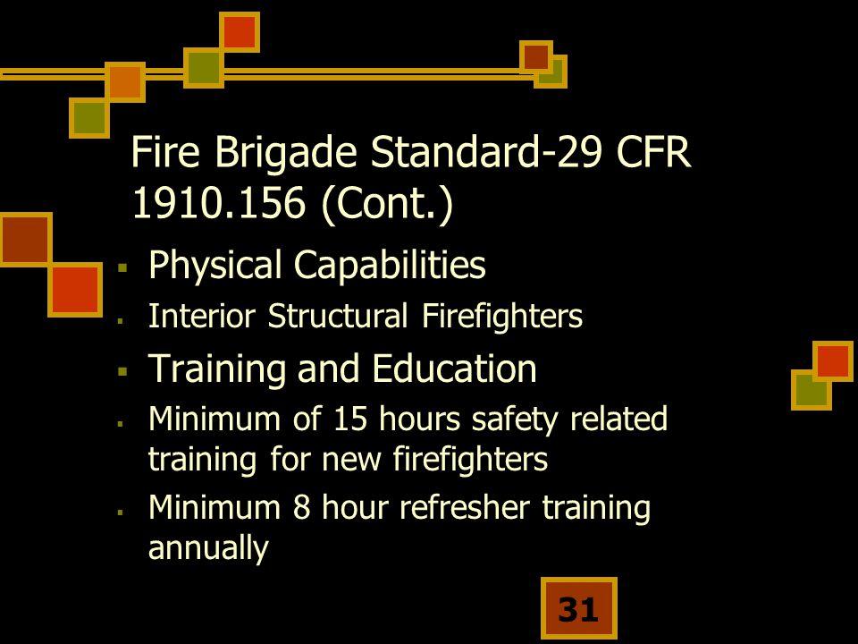 Fire Brigade Standard-29 CFR 1910.156 (Cont.)