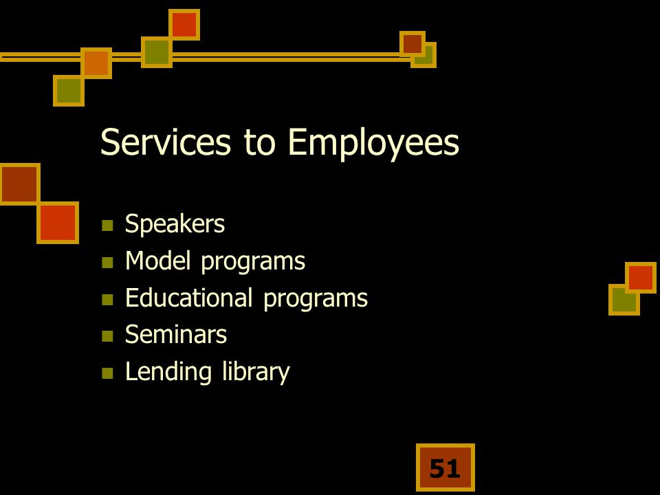 Services to Employees Speakers Model programs Educational programs