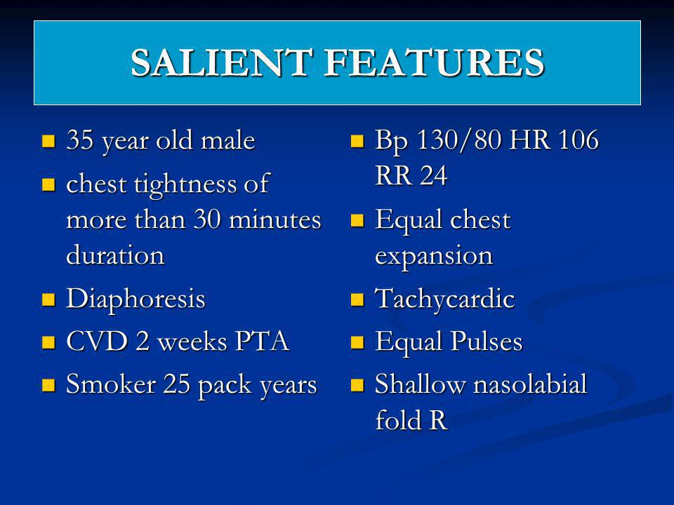 SALIENT FEATURES 35 year old male