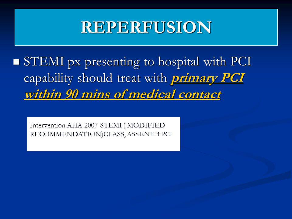 REPERFUSION STEMI px presenting to hospital with PCI capability should treat with primary PCI within 90 mins of medical contact.