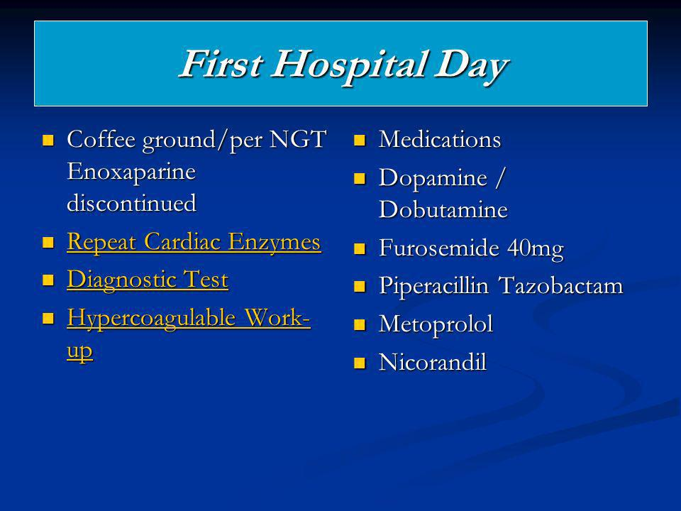 First Hospital Day Coffee ground/per NGT Enoxaparine discontinued
