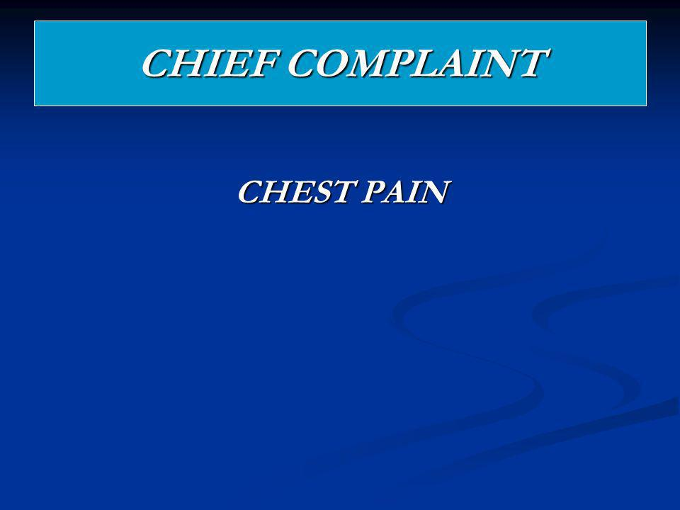 CHIEF COMPLAINT CHEST PAIN