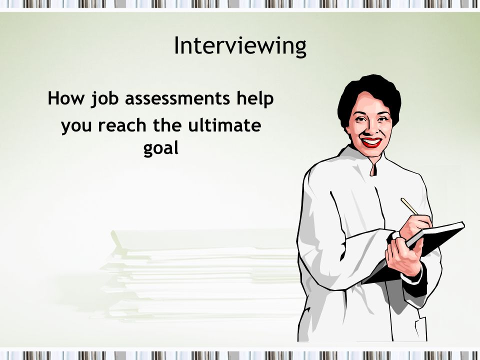 How job assessments help you reach the ultimate goal