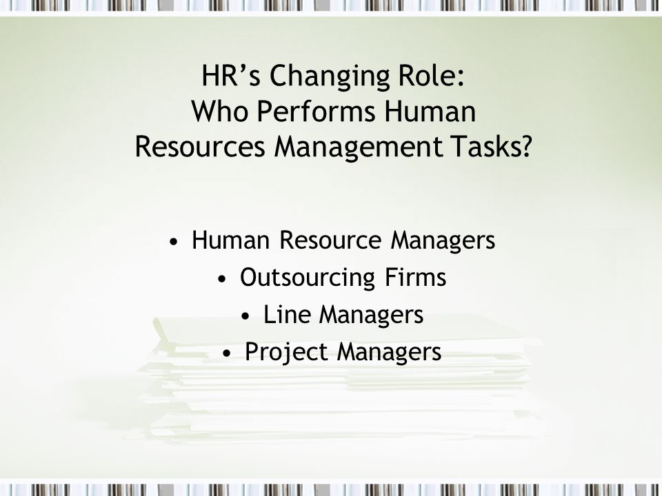 HR's Changing Role: Who Performs Human Resources Management Tasks