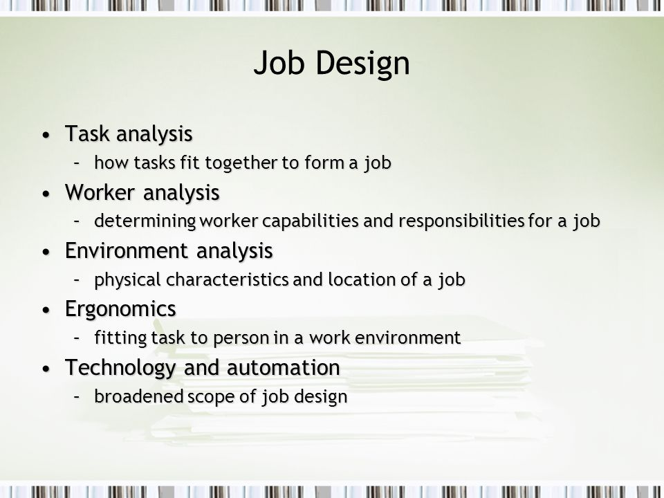 Job Design Task analysis Worker analysis Environment analysis