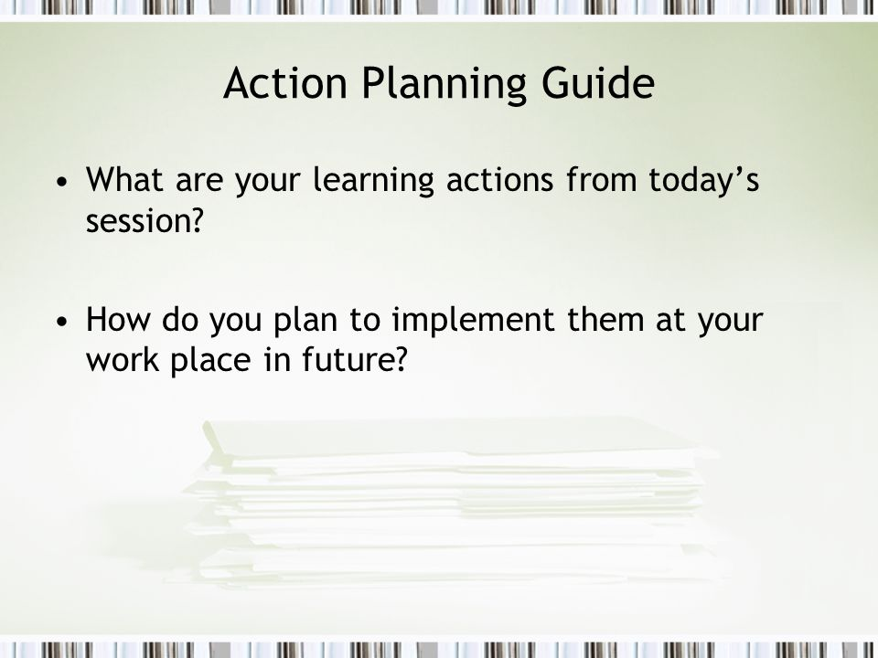 Action Planning Guide What are your learning actions from today's session.