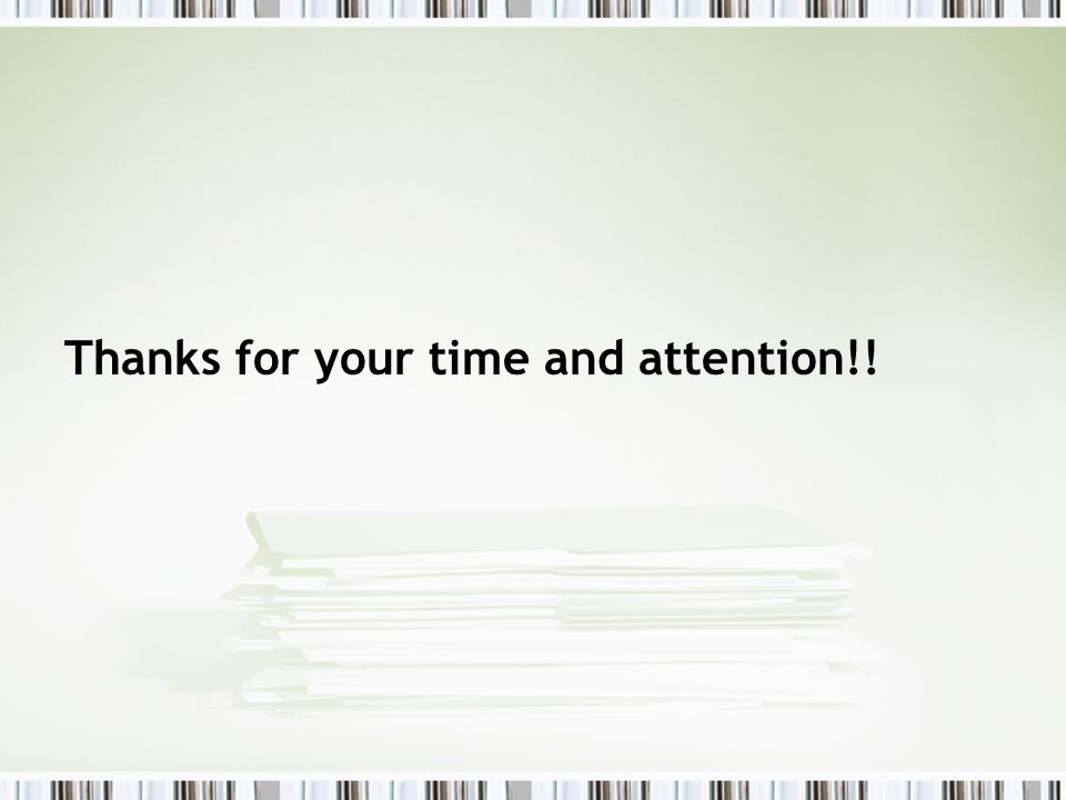 Thanks for your time and attention!!