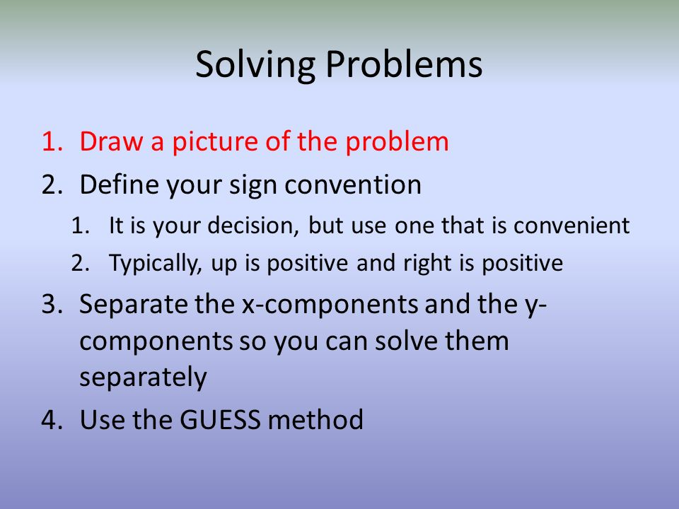 Solving Problems Draw a picture of the problem