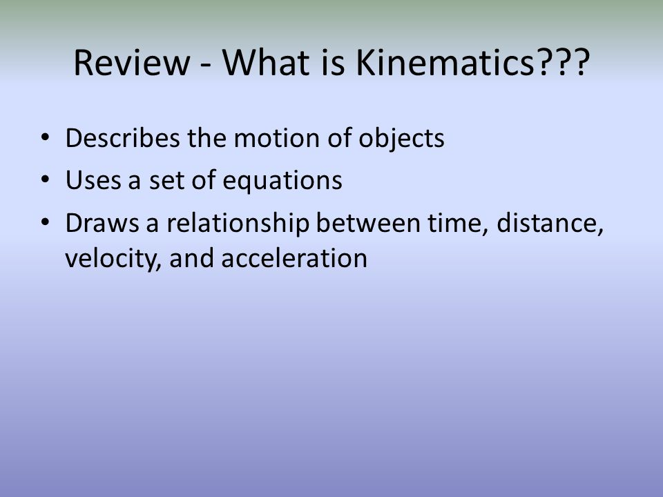 Review - What is Kinematics