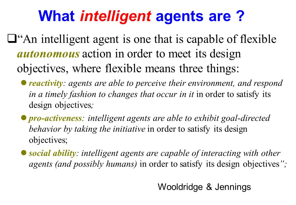 What intelligent agents are