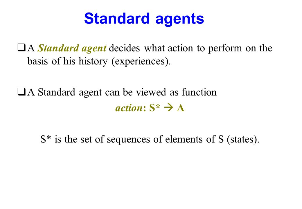 S* is the set of sequences of elements of S (states).