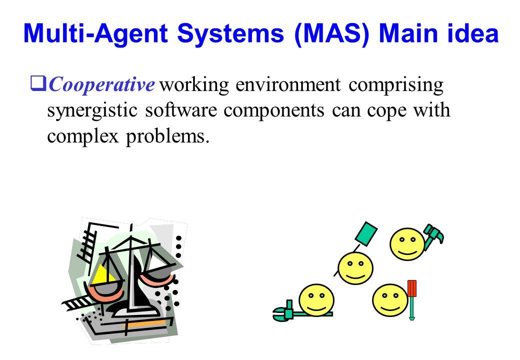 Multi-Agent Systems (MAS) Main idea