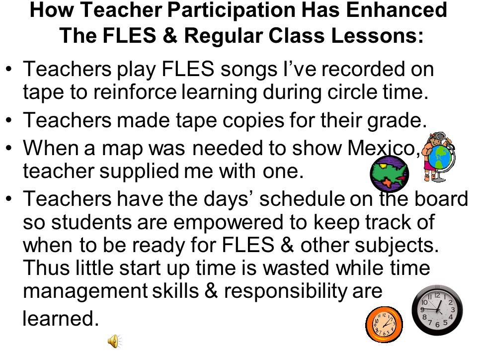 How Teacher Participation Has Enhanced The FLES & Regular Class Lessons: