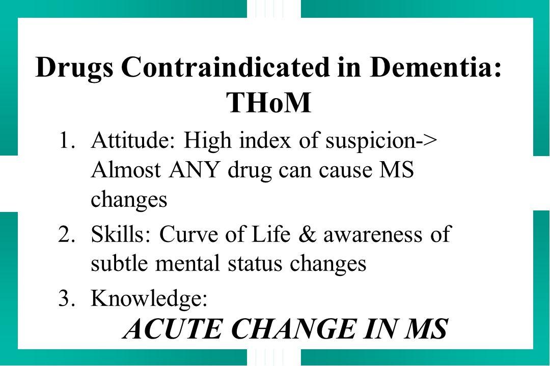 Drugs Contraindicated in Dementia: THoM