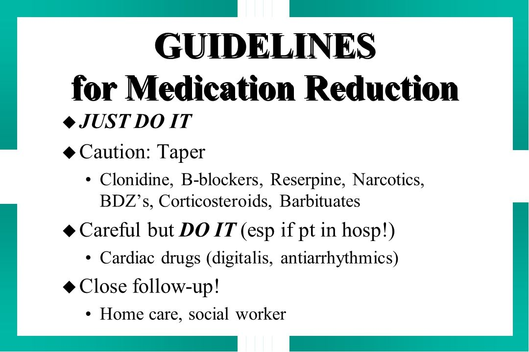 GUIDELINES for Medication Reduction