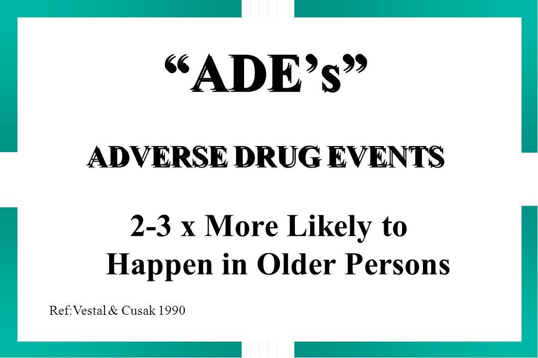 ADE's ADVERSE DRUG EVENTS