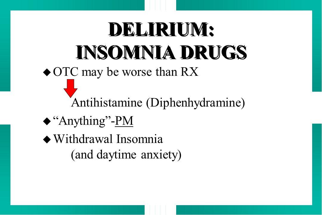 DELIRIUM: INSOMNIA DRUGS