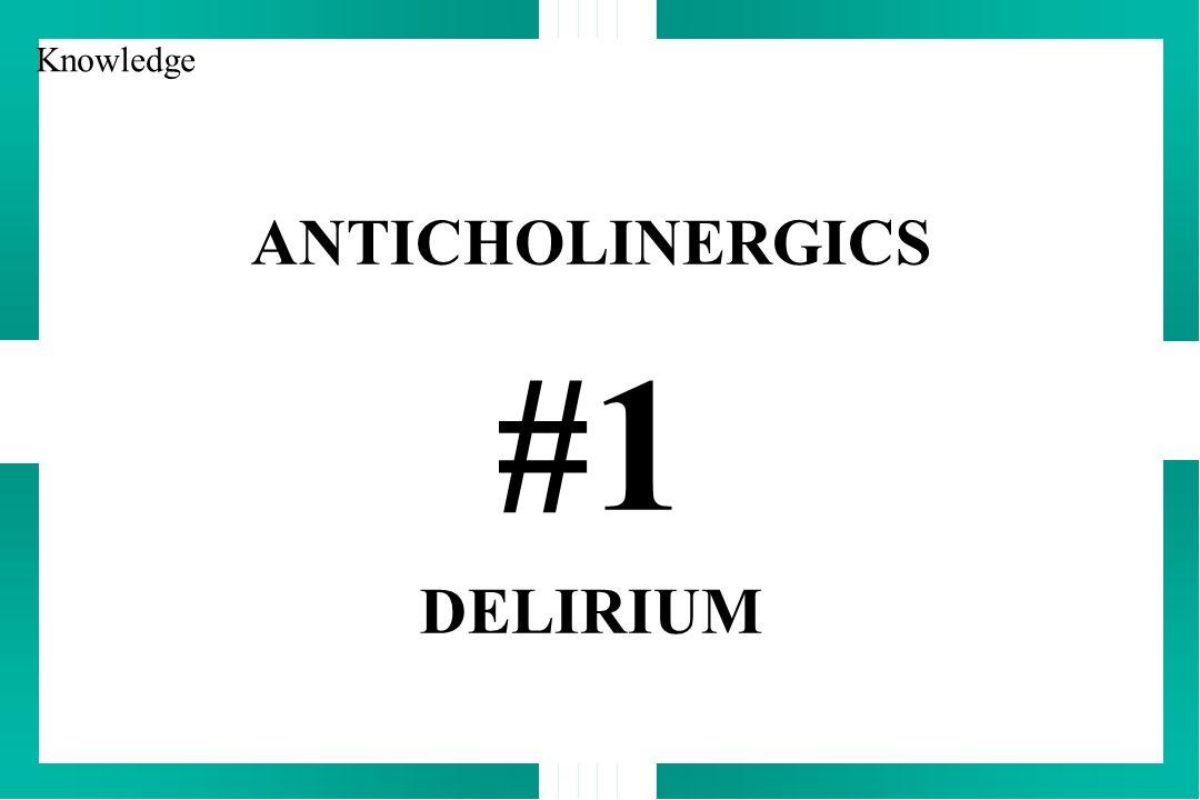 ANTICHOLINERGICS #1 DELIRIUM