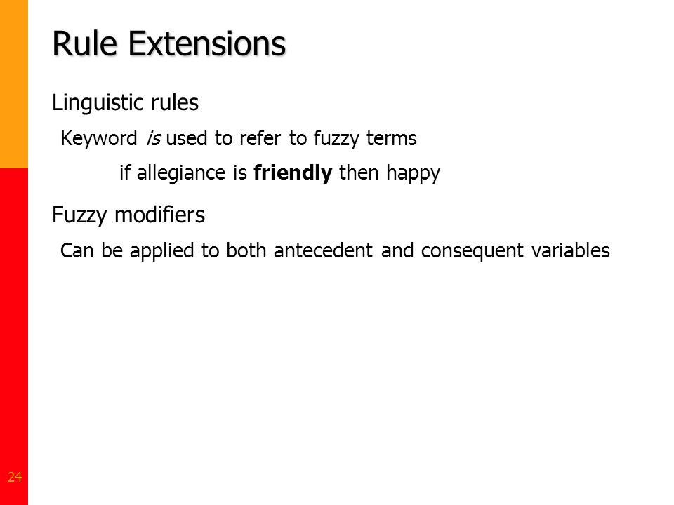 Rule Extensions Linguistic rules Fuzzy modifiers