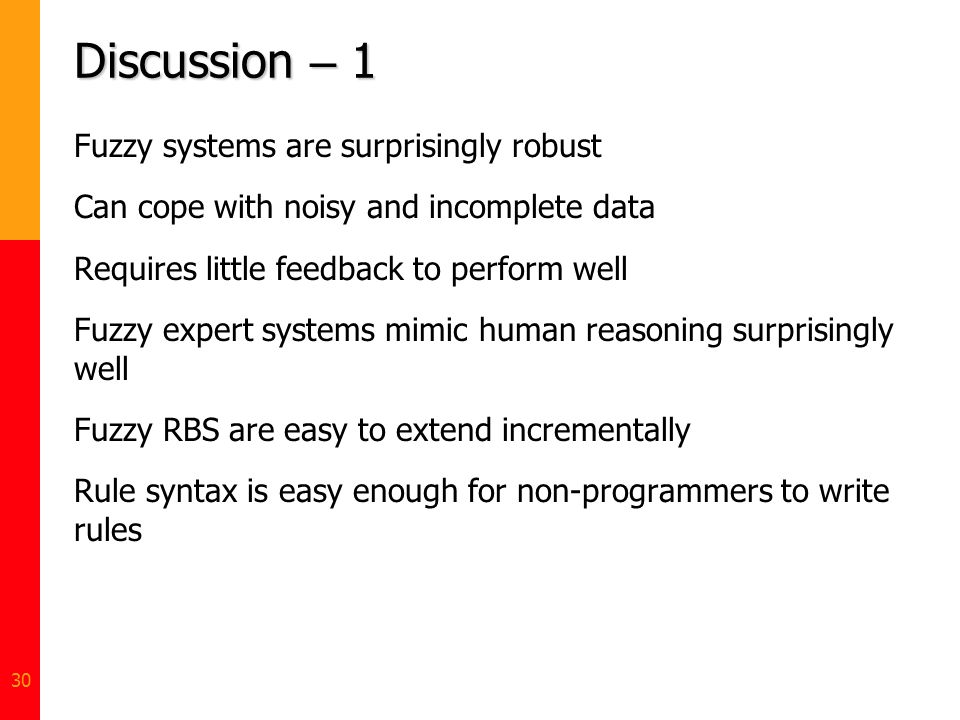 Discussion – 1 Fuzzy systems are surprisingly robust