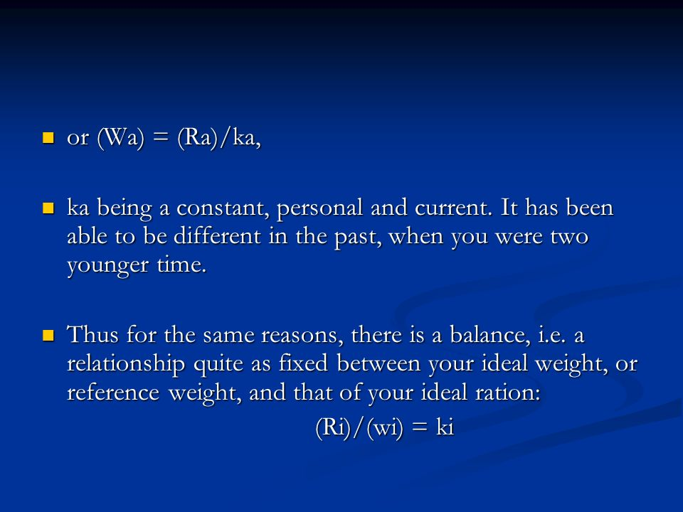 or (Wa) = (Ra)/ka, ka being a constant, personal and current. It has been able to be different in the past, when you were two younger time.