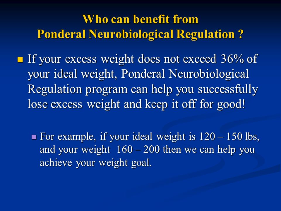 Who can benefit from Ponderal Neurobiological Regulation