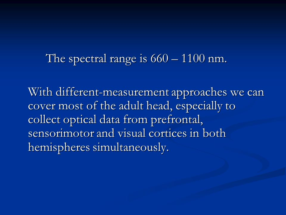 The spectral range is 660 – 1100 nm.