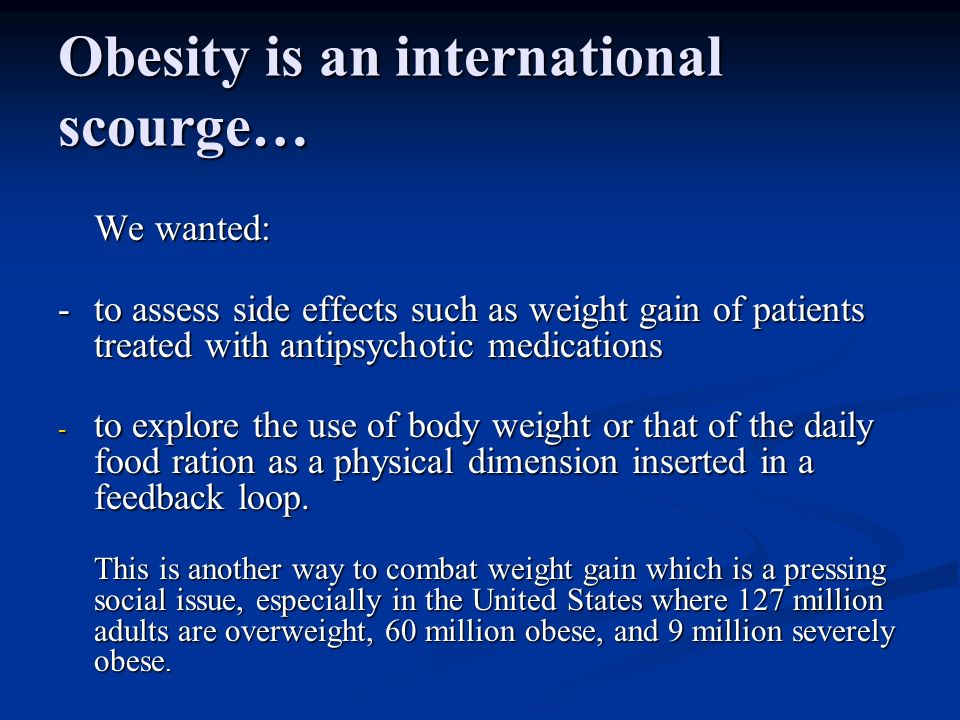 Obesity is an international scourge…