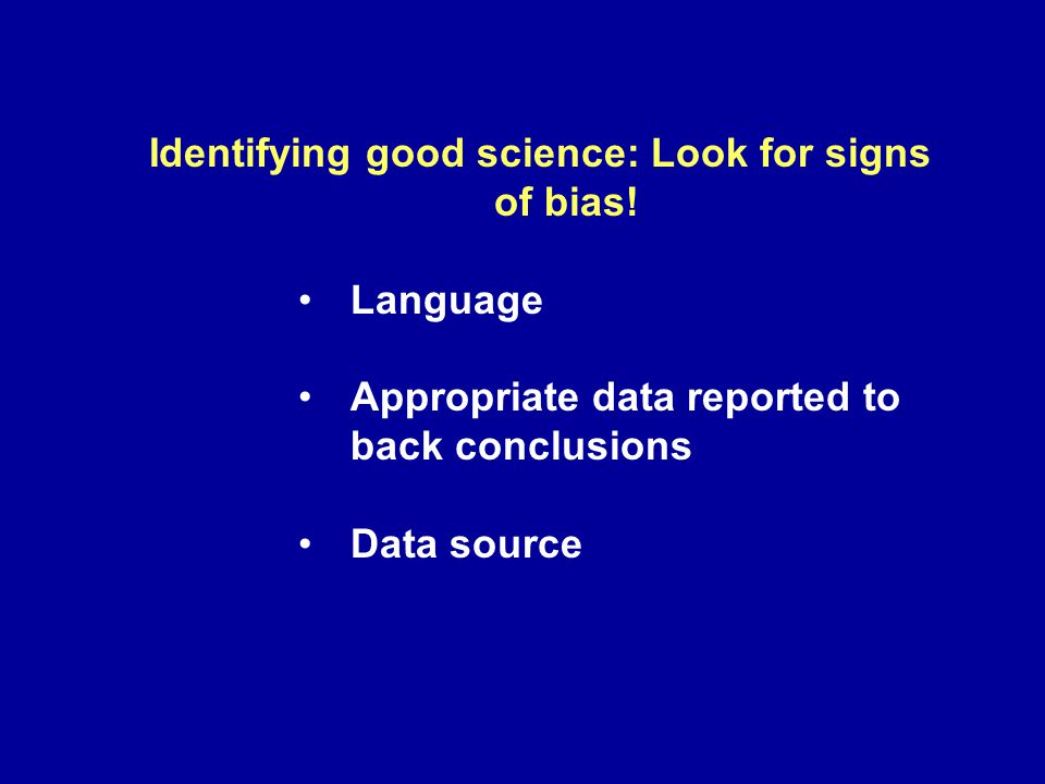 Identifying good science: Look for signs of bias!