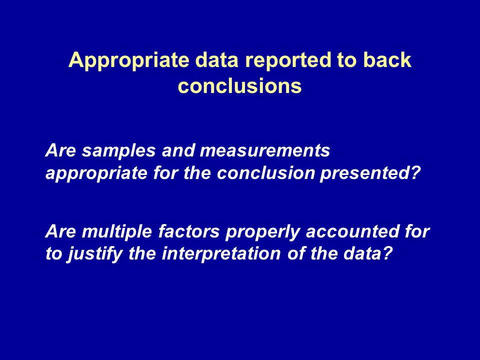 Appropriate data reported to back conclusions