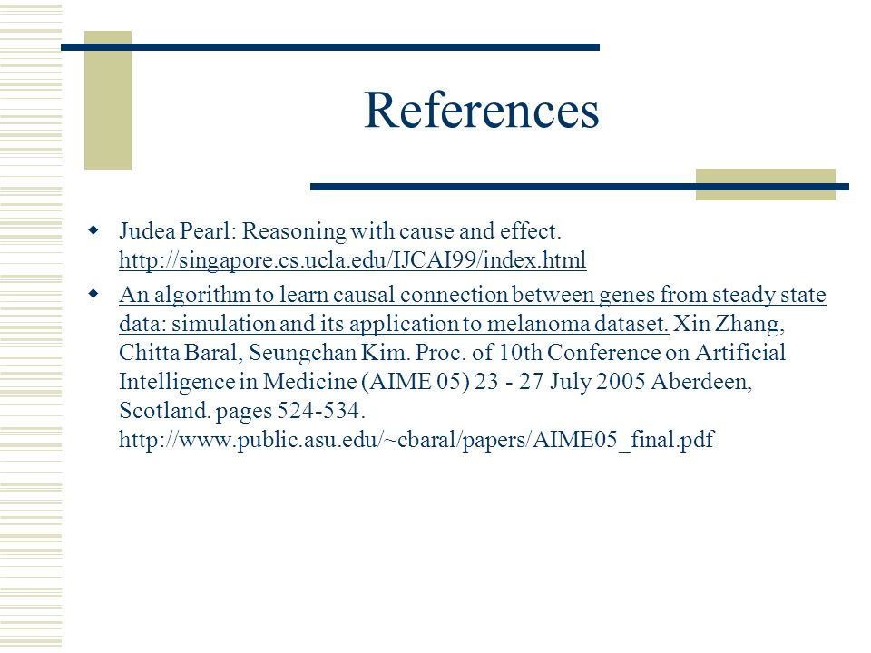 References Judea Pearl: Reasoning with cause and effect.
