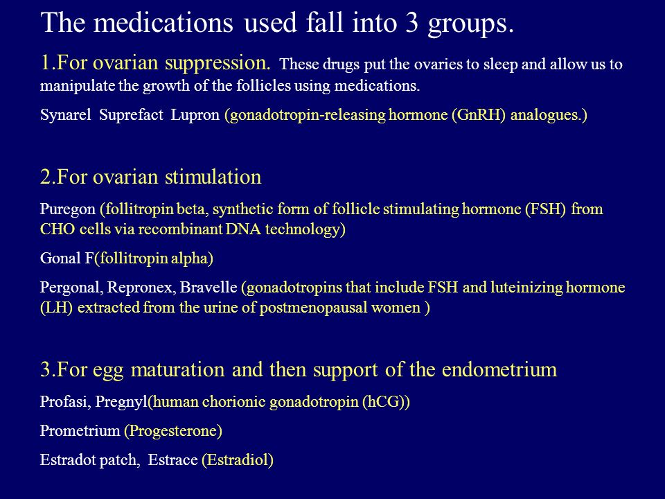 The medications used fall into 3 groups.