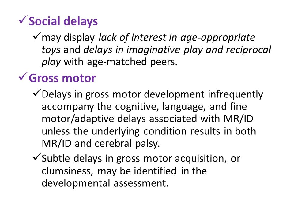 Social delays Gross motor