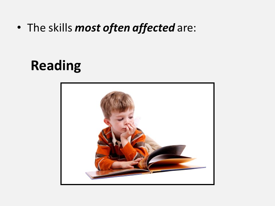 The skills most often affected are: