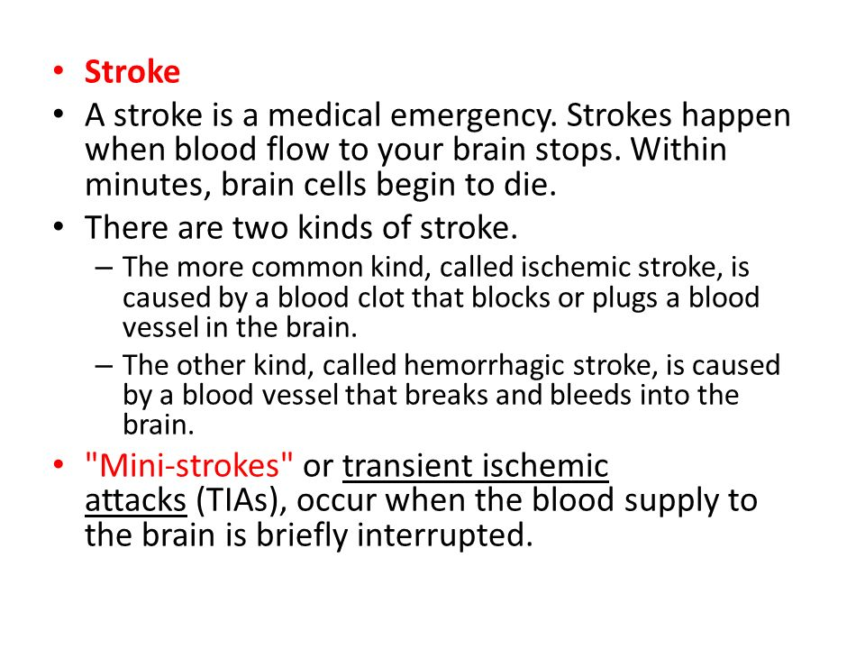 There are two kinds of stroke.