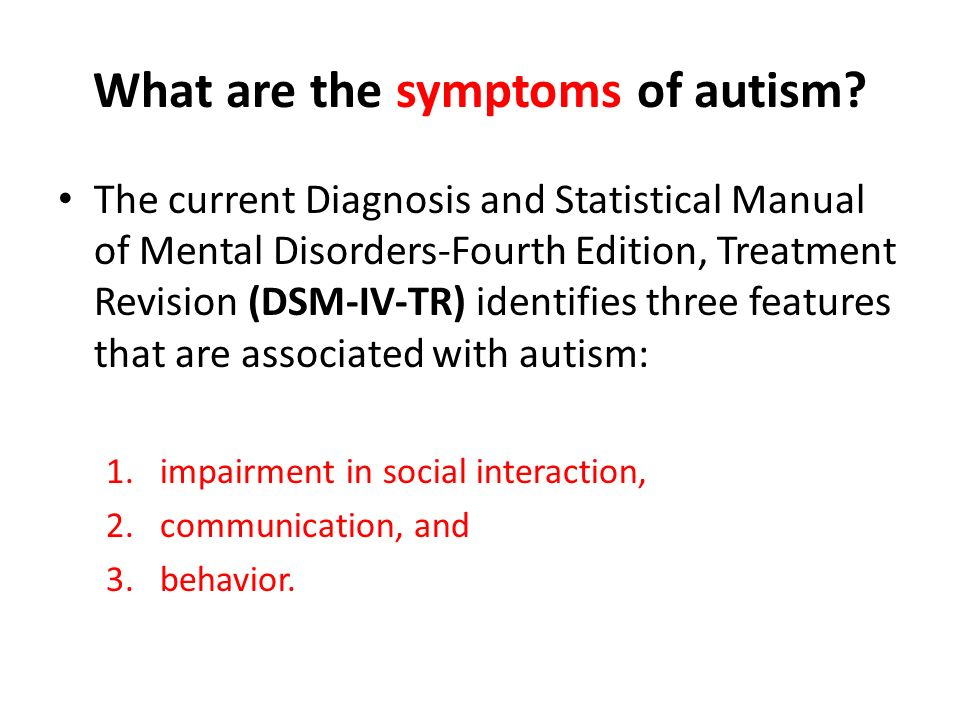 What are the symptoms of autism