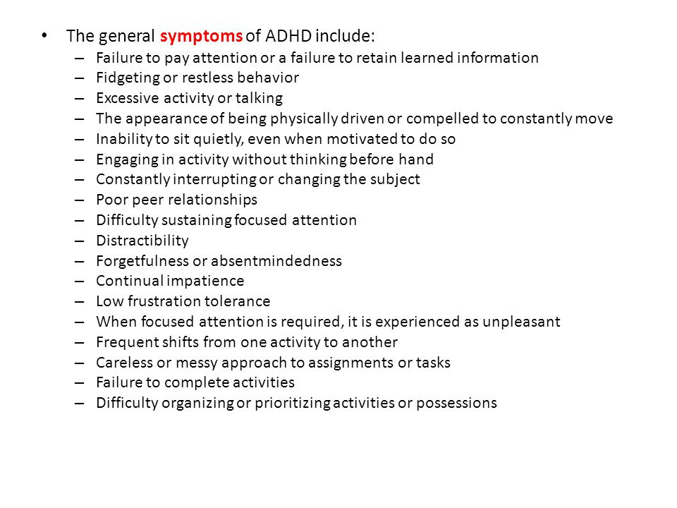 The general symptoms of ADHD include: