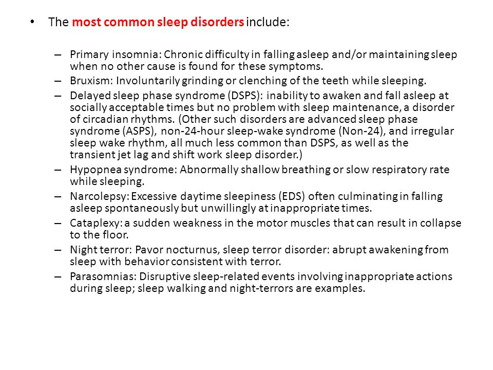 The most common sleep disorders include: