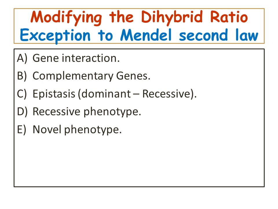 Modifying the Dihybrid Ratio Exception to Mendel second law