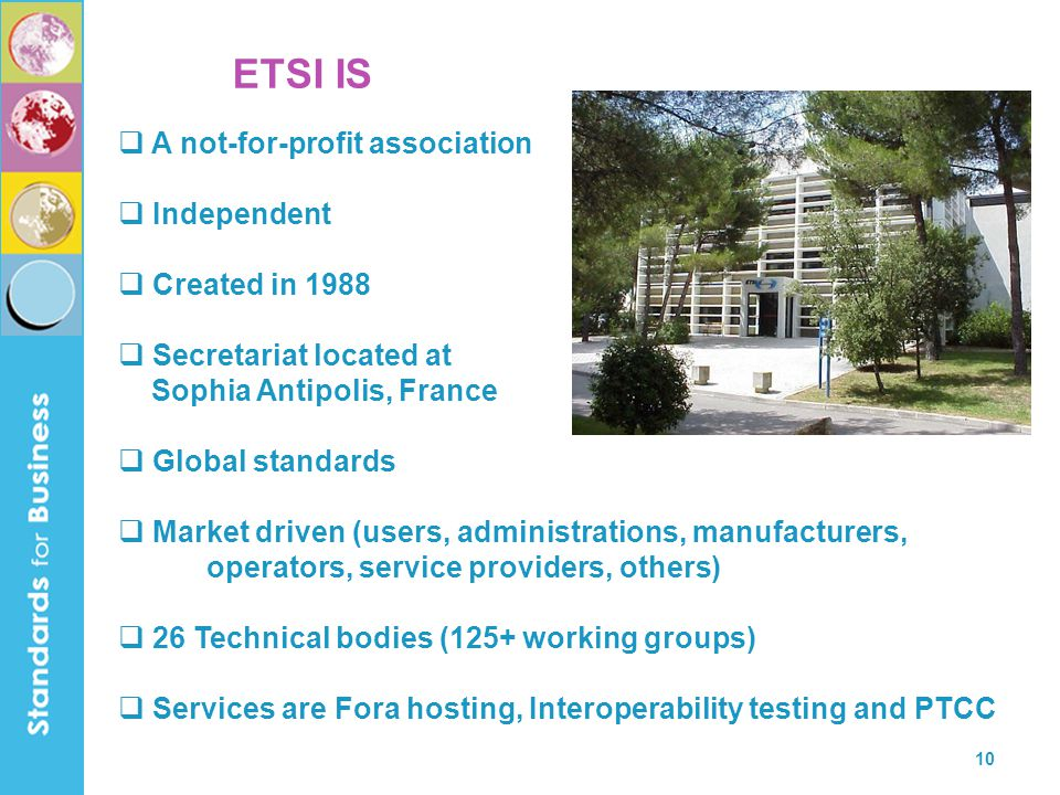 ETSI IS A not-for-profit association Independent Created in 1988