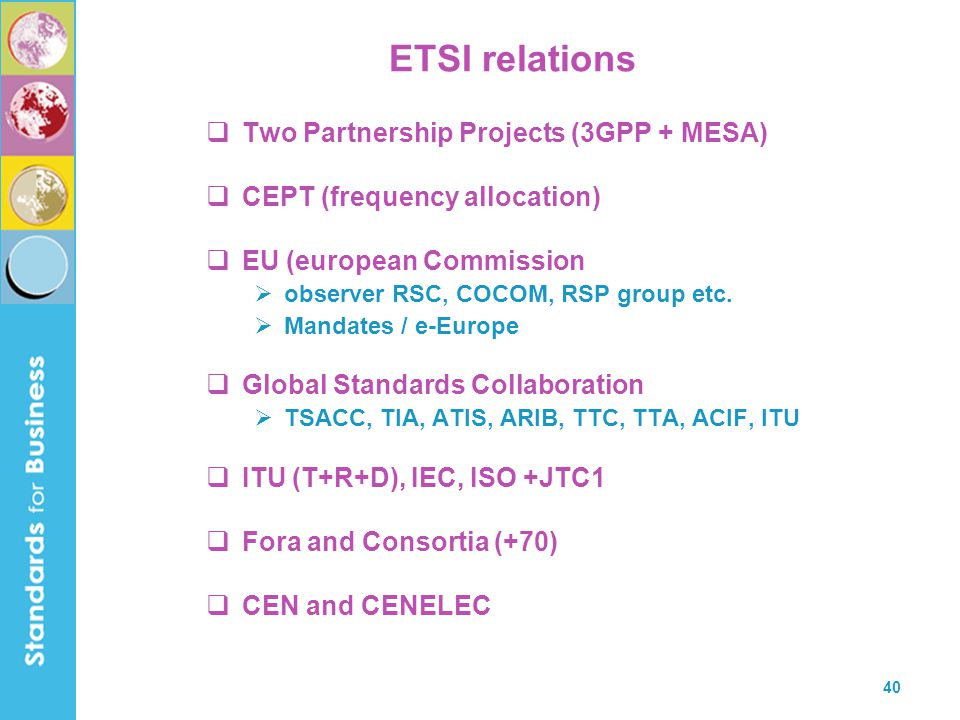 ETSI relations Two Partnership Projects (3GPP + MESA)