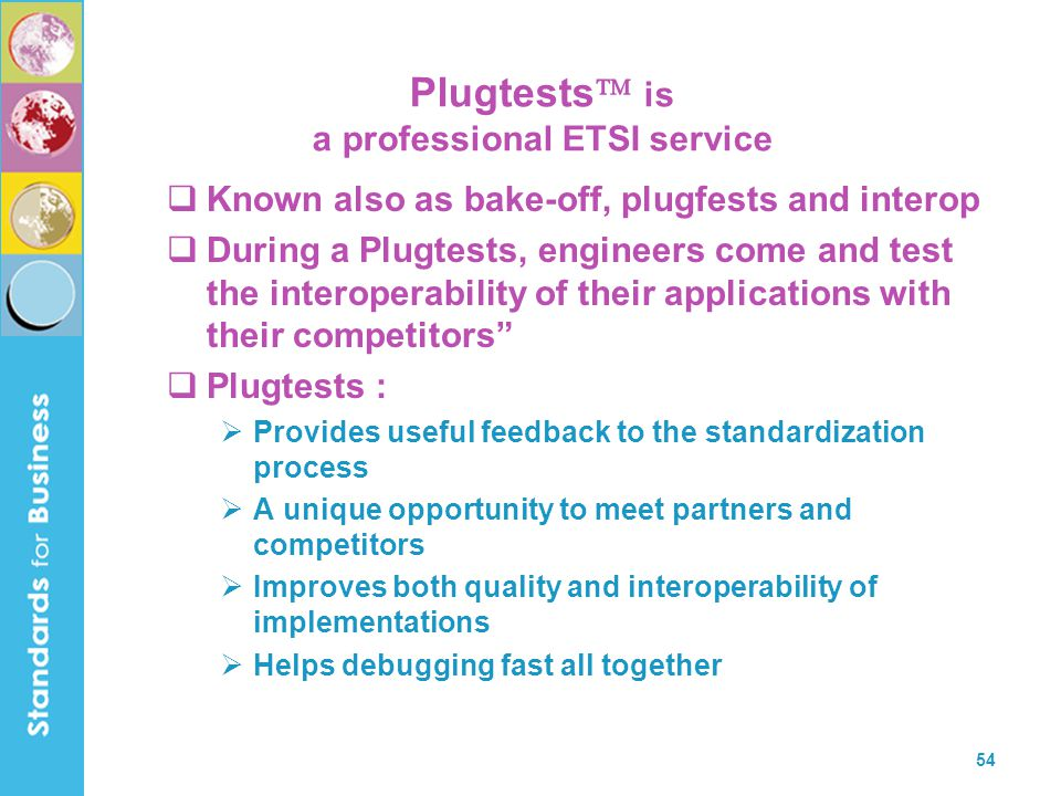 Plugtests is a professional ETSI service